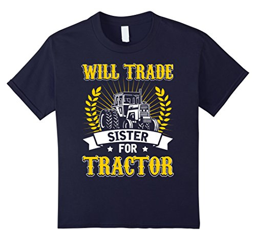 Kids Will Trade Sister For Tractor T-shirt Farmer Driving Tractor 4 Navy