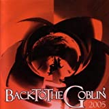 Back to the Goblin 2005 by Goblin