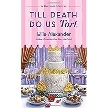 Till Death Do Us Tart: A Bakeshop Mystery
