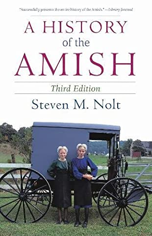 A History of the Amish: Third Edition (Mennonite History)