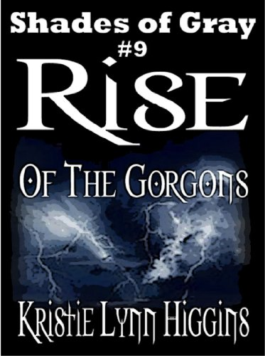 #9 Shades of Gray: Rise Of The Gorgons (SOG- Science Fiction Action Adventure Mystery Serial Series)
