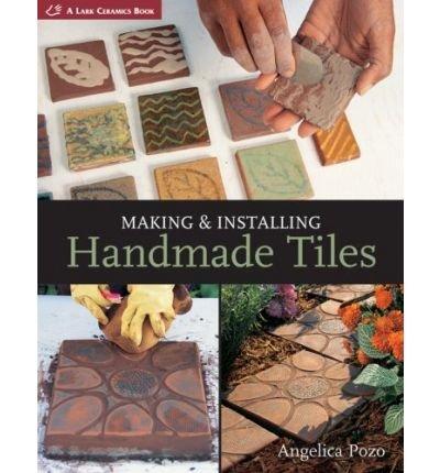 Making & Installing Handmade Tiles (Lark Ceramics Books) (Paperback) - Common