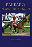 cover of Barbaro: Beyond Brokenness