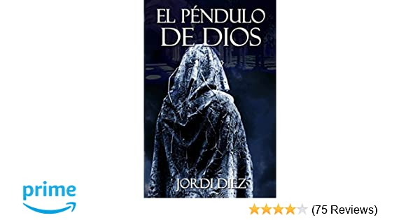 El péndulo de Dios (Spanish Edition): Mr Jordi Díez: 9781475249668: Amazon.com: Books