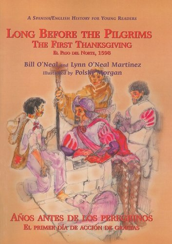 Long Before The Pilgrims The First Thanksgiving El Paso Del Norte 1598