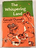 The Whispering Land, Gerald Durrell, 0670762075