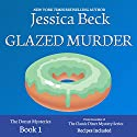 Glazed Murder: A Donut Shop Mystery: Donut Shop Mysteries Audiobook by Jessica Beck Narrated by Linda Bloom