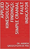 energy kinesiology - Applied Kinesiology Findings: Simple Cranial Fault Indicator