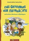 Geheimnis um die Rauhnächte: und weitere Abenteuer in Oberbayern