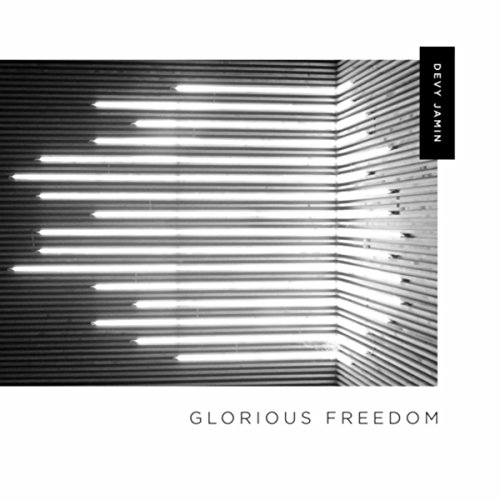 Devy Jamin - Glorious Freedom 2017