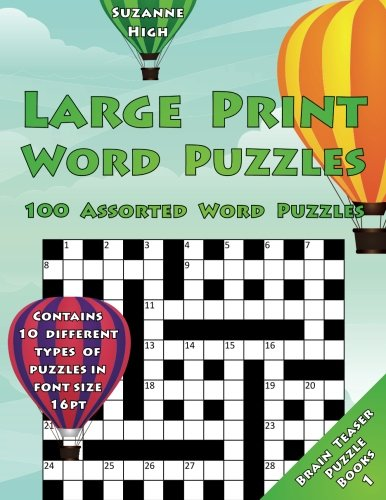 Large Print Word Puzzles: 100 Assorted Word Puzzles: Contains 10 Different Types of Puzzles in Font Size 16pt (UK Edition) (Brain Teaser Puzzle Books) (Volume 1)