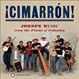 ¡Cimarrón! - Joropo Music from the Plains of Colombia