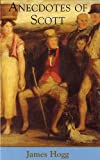 img - for Anecdotes of Scott (Collected Works of James Hogg) book / textbook / text book