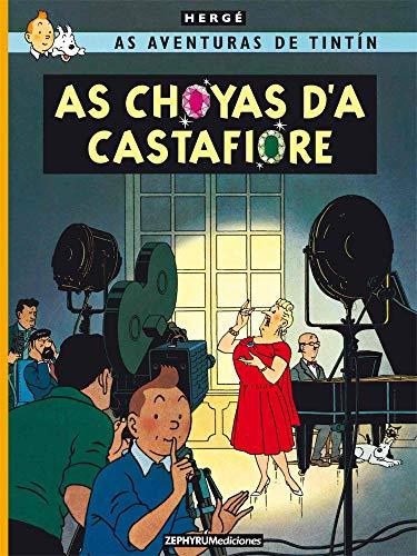 AS AVENTURAS DE TITÍN. AS CHOYA D'A CASTAFIORE (As aventuras de Tintín) por Hergé,Chusé Aragüés