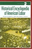 Historical Encyclopedia of American Labor, , 0313328641
