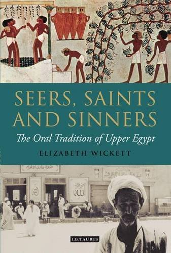 Download Seers, Saints and Sinners: The Oral Tradition of Upper Egypt by Elizabeth Wickett (2012-06-30) PDF