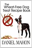 The Wheat-Free Dog Treat Recipe Book