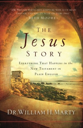 The Jesus Story: Everything That Happens in the New Testament in Plain English (Story Jesus The)