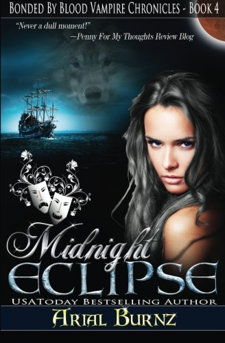 Midnight Eclipse: Book 4 of the Bonded By Blood Vampire Chronicles (Volume 4) pdf epub