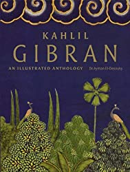Kahlil Gibran An Illustrated Anthology by El-Desouky, Ayman ( Author ) ON Sep-20-2010, Hardback