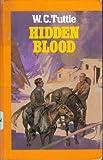Hidden Blood, W. C. Tuttle, 0792711475