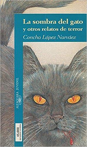 LA SOMBRA DEL GATO Y OTROS RELATOS DE TERROR: Amazon.es: Concha Lopez Narvaez: Libros