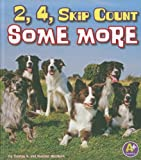2, 4, Skip Count Some More, Thomas K. Adamson and Heather Adamson, 1429678569