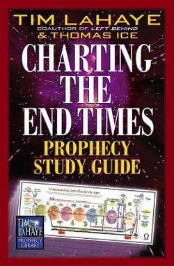 Tim F. LaHaye: Charting the End Times Prophecy Study Guide (Paperback); 2002 Edition