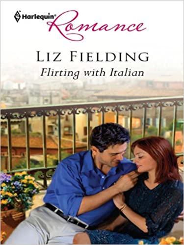 Flirting With Italian by Liz Fielding