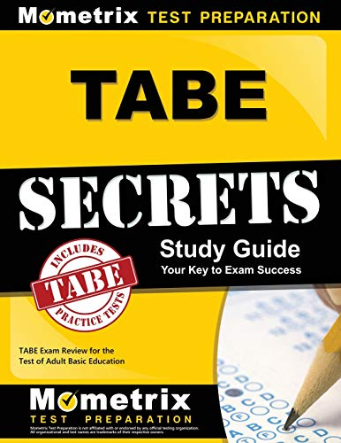 Pdf Test Preparation TABE Secrets Study Guide: TABE Exam Review for the Test of Adult Basic Education