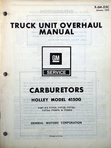 1975 GM Truck Unit Repair Manual - Holley Model 4150G Carburetor