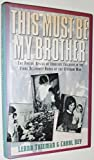 img - for This Must Be My Brother by Thieman, Leann, Dey, Carol (1995) Hardcover book / textbook / text book