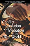 img - for Conflict Resolution and Mediation in the Real World book / textbook / text book