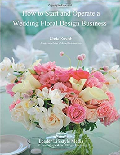How To Start And Operate A Wedding Floral Design Business A Self