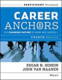 Career Anchors: The Changing Nature of Careers Participant Workbook (J–B US non–Franchise Leadership)