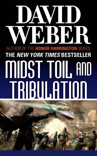 Midst Toil and Tribulation: A Novel in the Safehold Series (#6)