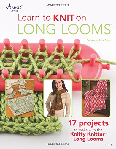 Learn To Knit On Long Looms Anne Bipes 8601400741092 Books
