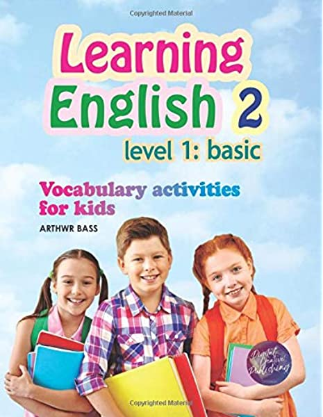 Learning English 2. Level 1: Basic: Vocabulary Activities For Kids: Bass,  Arthwr, Lozada Gil, Vanessa: 9781097979974: Amazon.com: Books