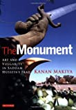 img - for The Monument: Art and Vulgarity in Saddam Hussein's Iraq by Kanan Makiya (2004-04-03) book / textbook / text book