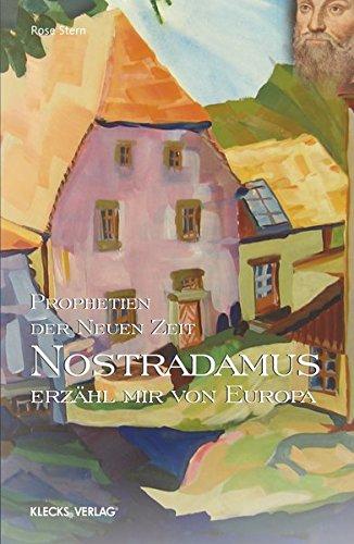 Nostradamus – Prophetien der Neuen Zeit – Band 2: Erzähl mir von Europa