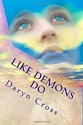 Like Demons Do: Angels Walk In: 2