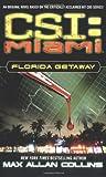 Florida Getaway (CSI: Miami, No. 1)