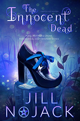 The Innocent Dead: A Witch Cozy Mystery (The Maid, Mother, and Crone Paranormal Mystery Book 1) (The Best Of Taylor Wane)