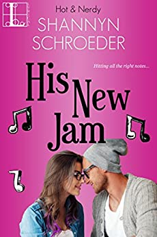 His New Jam (Hot & Nerdy) by [Schroeder, Shannyn]