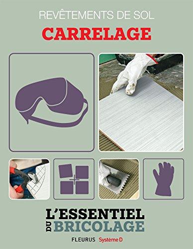 Revêtements intérieurs : revêtements de sol - carrelage (Bricolage) (French Edition)