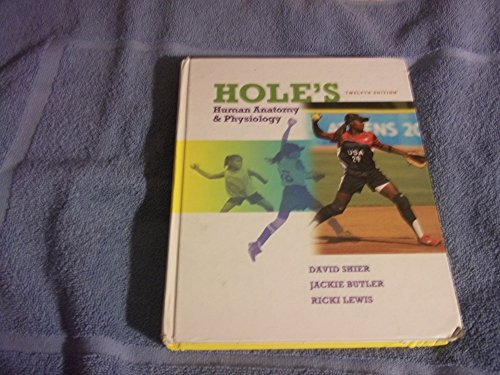 Hole's Human Anatomy & Physiology 12th edition by Shier, David; Butler, Jackie; Lewis, Ricki published by McGraw-Hill Science/Engineering/Math Hardcover
