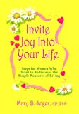 Invite Joy into Your Life, Mary B. Seger, 0979046106
