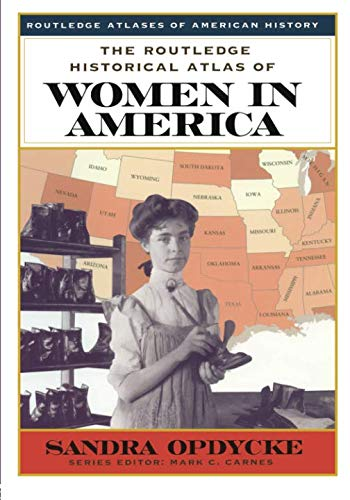 The Routledge Historical Atlas of Women in America (Routledge Atlases of American History) (Mills American Silk)