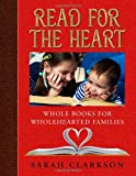 Read for the Heart, Sarah Clarkson, 1932012974