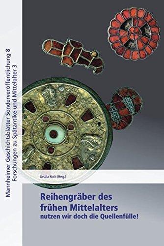 Reihengräber des frühen MIttelalters: Nutzen wir doch die Quellenfülle! (Mannheimer Geschichtsblätter)